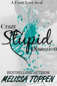 crazy stupid obsession